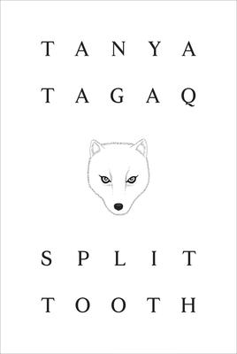 Cover of Tanya Tagaq's novel, Split Tooth.